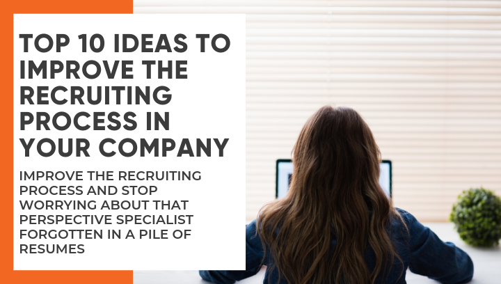 Top 10 Ideas to Improve the Recruiting Process in Your
