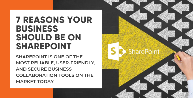 7 Reasons Your Business Should Be on SharePoint