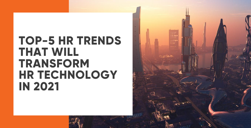 Top-5 HR trends that will transform HR technology in 2021
