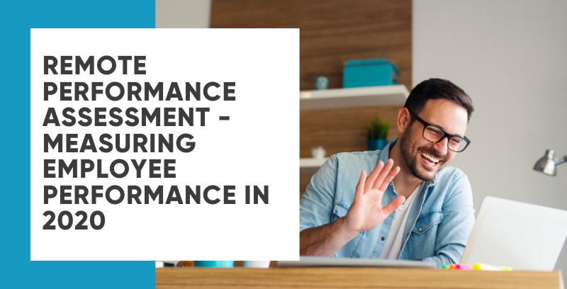 Remote Performance Assessment - Measuring Employee Performance in 2020