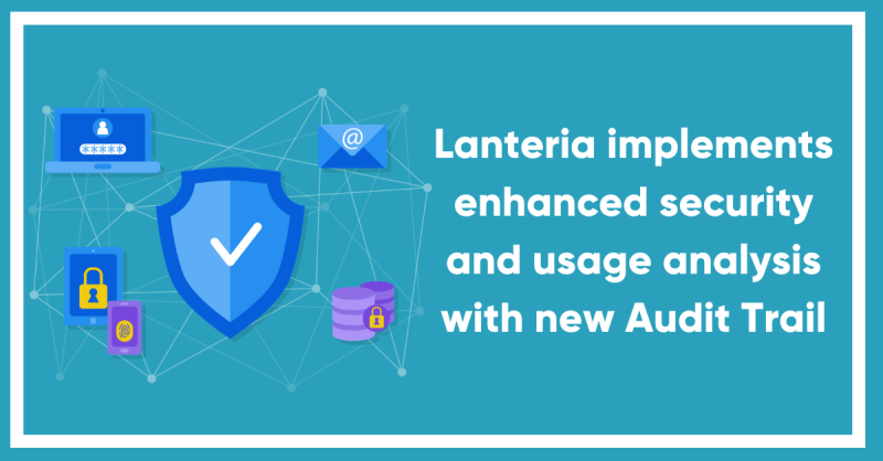 Lanteria Implements New Audit Trail