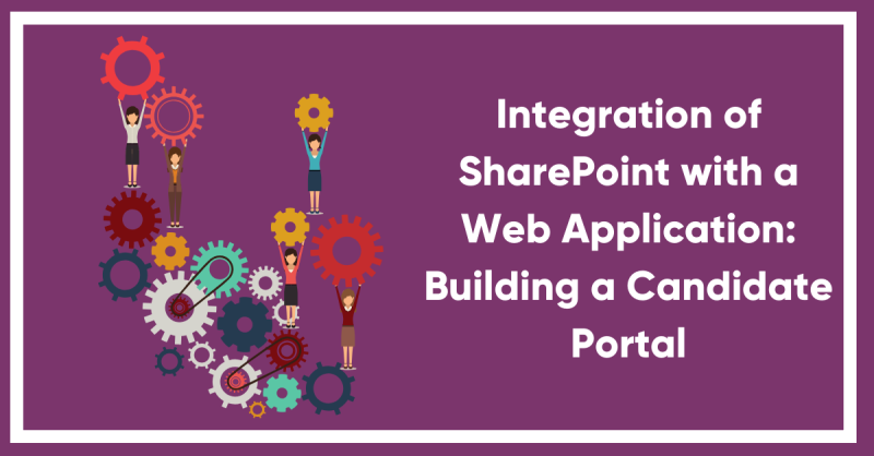 Integration of SharePoint with a Web Application: Building a Candidate Portal
