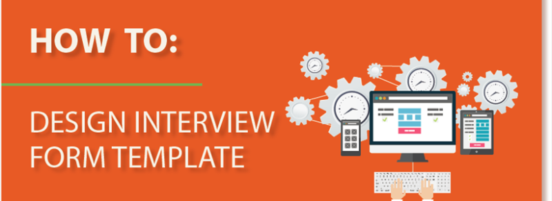 How to design interview form template