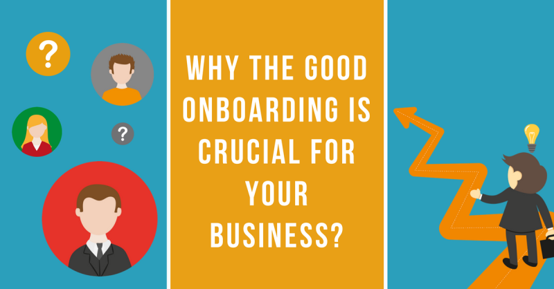 Why the good onboarding is crucial for your business?