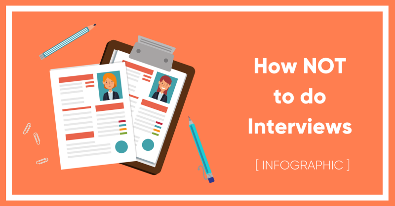 [Infographic]: How NOT to do interviews