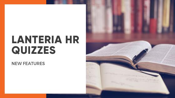 Lanteria HR Quizzes: New Features