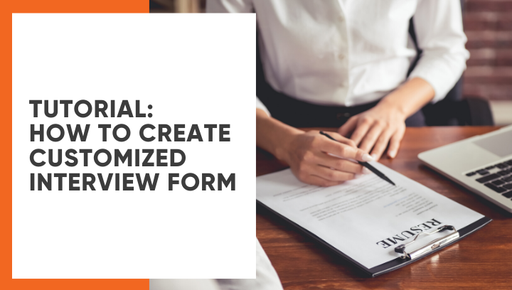 How To Create customized interview form