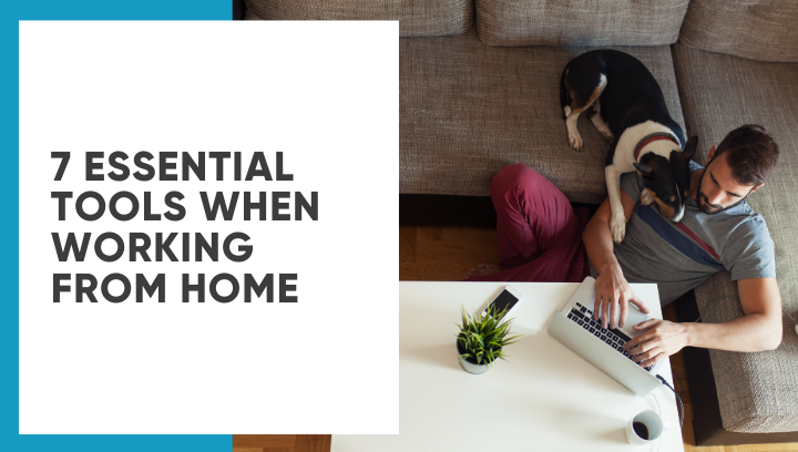 7 Essential Tools When Working from Home
