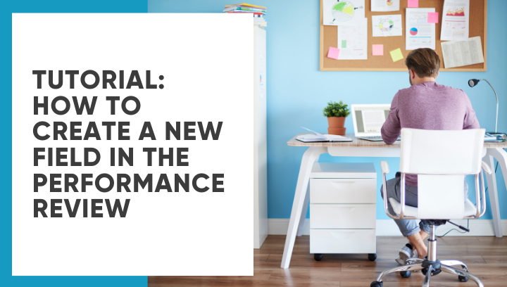 Lanteria HR: How To Create a new field in the Performance Review