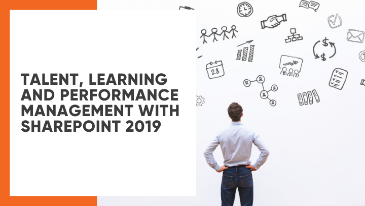 Talent, Learning and Performance management with SharePoint 2019