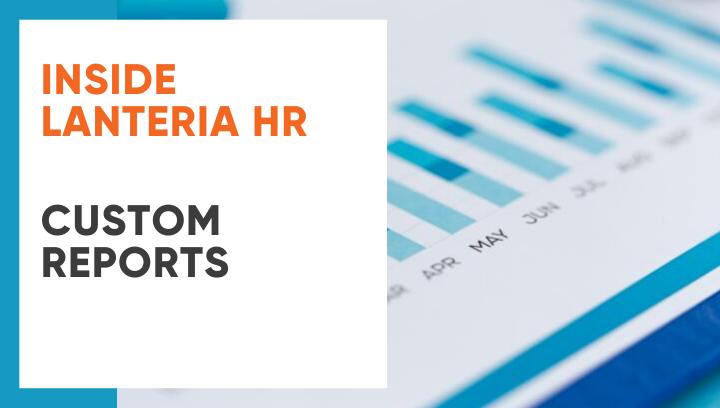 Lanteria HR: Custom Reports